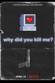 Dlaczego mnie zabiliście?