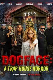 Dogface: A Trap House Horror