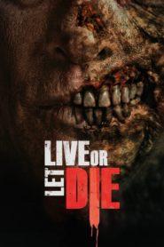 Żyj lub pozwól umrzeć